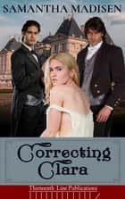 Correcting Clara ebook by Samantha Madisen