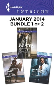 Harlequin Intrigue January 2014 - Bundle 1 of 2 - Wanted\Unrepentant Cowboy\The Marine's Last Defense ebook by Delores Fossen,Joanna Wayne,Angi Morgan