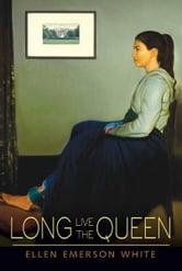 Long Live the Queen ebook by Ellen Emerson White