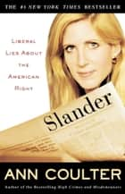 Slander - Liberal Lies About the American Right ebook by Ann Coulter