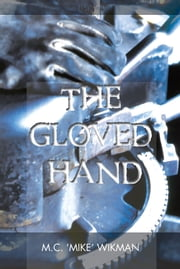 THE GLOVED HAND ebook by M.C. 'MIKE' WIKMAN