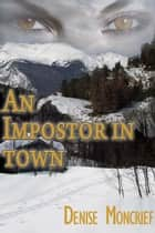 An Impostor in Town ebook by Denise  Moncrief