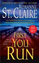 First You Run ebook by Roxanne St. Claire