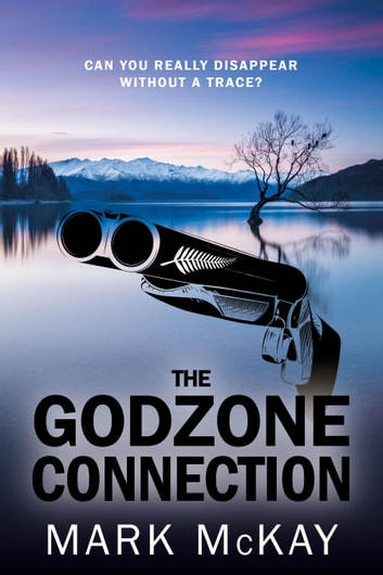 The Godzone Connection ebook by Mark McKay