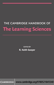 The Cambridge Handbook of the Learning Sciences ebook by Sawyer, R. Keith