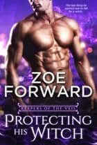 Protecting His Witch ebook by