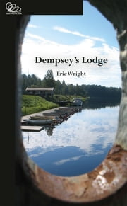 Dempsey's Lodge ebook by Eric Wright