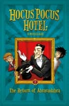 The Return of Abracadabra (Hocus Pocus Hotel 2) ebook by Michael Dahl, Lisa K Weber