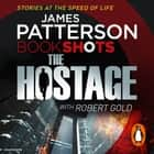 The Hostage - BookShots audiobook by