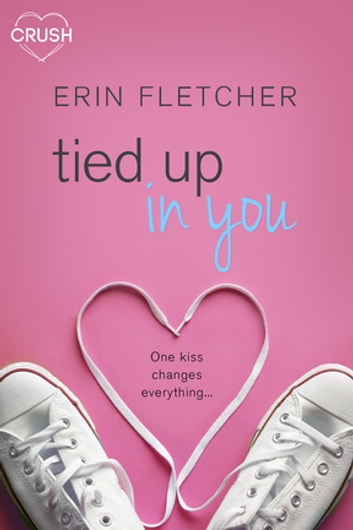 Tied Up In You ebook by Erin Fletcher