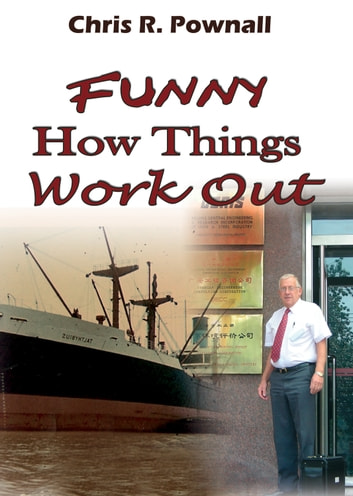 Funny How Things Work Out ebook by Chris R. Pownall