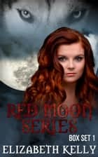 Red Moon Series Books One to Three ebook by