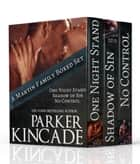The Martin Family Box Set #1 ebook by Parker Kincade