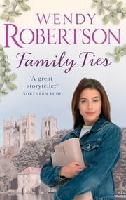 Family Ties - A secret from the past threatens the present ebook by Wendy Robertson
