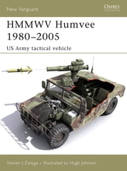 HMMWV Humvee 1980-2005 - US Army tactical vehicle ebook by Steven Zaloga,Hugh Johnson