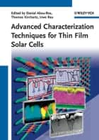 Advanced Characterization Techniques for Thin Film Solar Cells ebook by Uwe Rau,Daniel Abou-Ras,Thomas Kirchartz
