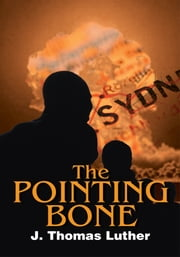 The Pointing Bone ebook by J. Thomas Luther