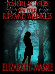 Ameri-scares New York: Rips and Wrinkles ebook by Elizabeth Massie