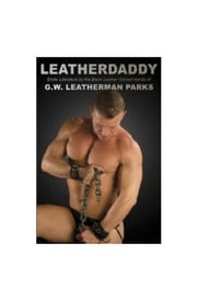 Leatherdaddy ebook by G.W. Leatherman Parks