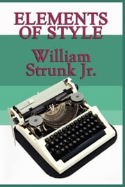 Elements of Style ebook by William Strunk