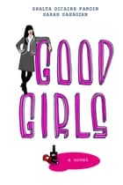 Good Girls ebook by Shalta Dicaire Fardin, Sarah Sahagian