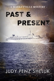 Past & Present - A Marketville Mystery ebook by Judy Penz Sheluk