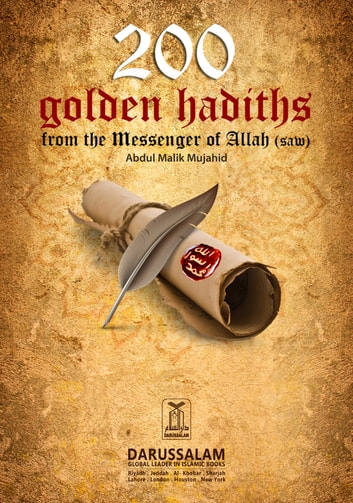 200 Golden hadiths from The Messenger of Allah ebook by Darussalam Publishers,Abdul Malik Mujahid