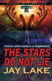 The Stars Do Not Lie ebook by Jay Lake