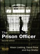 The Prison Officer ebook by Alison Liebling, David Price, Guy Shefer