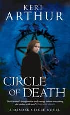 Circle of Death - Number 2 in series ebook by Keri Arthur
