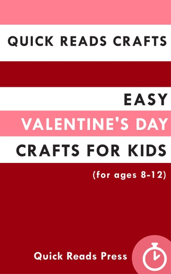 Quick reads crafts easy valentine s day crafts for kids for Fun crafts for kids ages 8 12