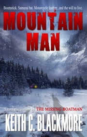 Mountain Man - Mountain Man, #1 ebook by Keith C Blackmore