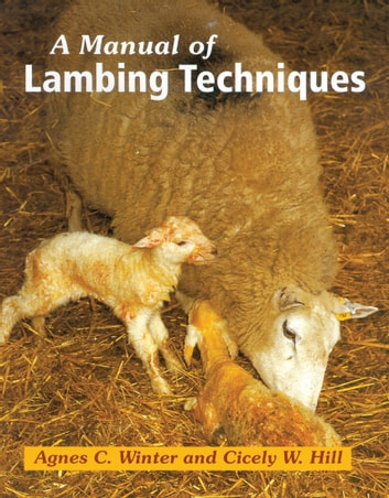 Manual of Lambing Techniques ebook by Agnes Winter,Cicely Hill
