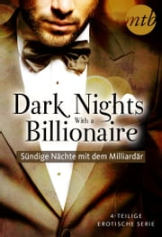 Dark Nights With a Billionaire - Sündige Nächte mit dem Milliardär (4in1-Serie) ebook by Kate Walker, Janette Kenny, Carole Mortimer,...