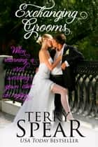 Exchanging Grooms ebook by Terry Spear
