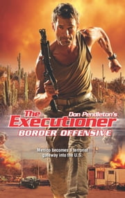 Border Offensive ebook by Don Pendleton