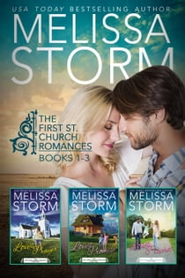 The First Street Church Romances: Books 1-3 ebook by Melissa Storm