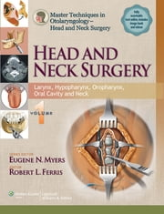 Master Techniques in Otolaryngology - Head and Neck Surgery: Head and Neck Surgery - Thyroid, Parathyroid, Salivary Glands, Paranasal Sinuses and Nasopharynx ebook by Robert Ferris,Eugene N. Myers