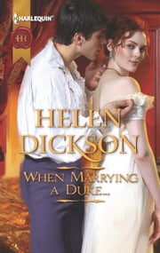When Marrying a Duke... ebook by Helen Dickson