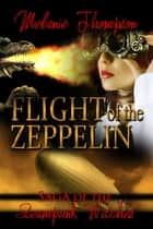 The Flight Of The Zeppelin ebook by Melanie Thompson