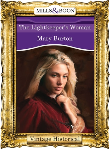 The Lightkeeper's Woman (Mills & Boon Historical) ebook by Mary Burton