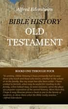 Bible History: Old Testament ebook by Edersheim, Alfred