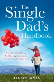 The Single Dad's Handbook ebook by Lynsey James