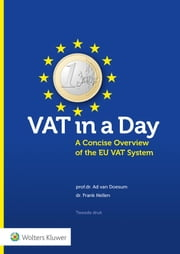 VAT in a Day - a Concise Overview of the EU VAT System ebook by Ad van Doesum, Frank Nellen