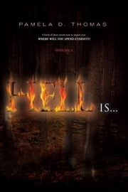 Hell Is... - Volume 1 ebook by Pamela D. Thomas