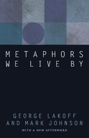 Metaphors We Live By ebook by George Lakoff,Mark Johnson