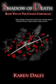 Shadow of Death: Book Two of The Chosen Chronicles ebook by Karen Dales