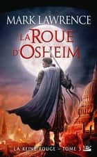 La Roue d'Osheim - La Reine Rouge, T3 eBook by Claire Kreutzberger, Mark Lawrence
