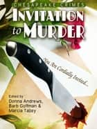 Chesapeake Crimes: Invitation to Murder ebook by Donna Andrews