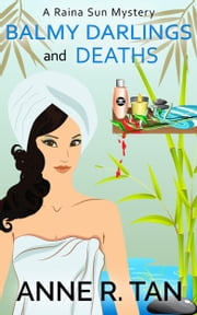 Balmy Darlings and Deaths - A Chinese Cozy Mystery ebook by Anne R. Tan